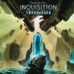 Thoughts on Dragon Age Inquisition's Trespasser DLC