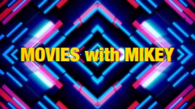 Off Topic: Movies with Mikey has changed the way I look at movies like John...