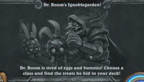 Have an eggscellent time with Dr. Boom's Ignoblegarden! Tavern Brawl